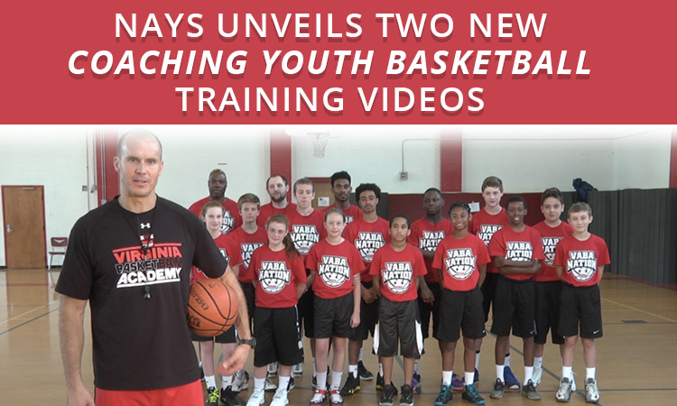 NAYS unveils two new Coaching Youth Basketball training videos