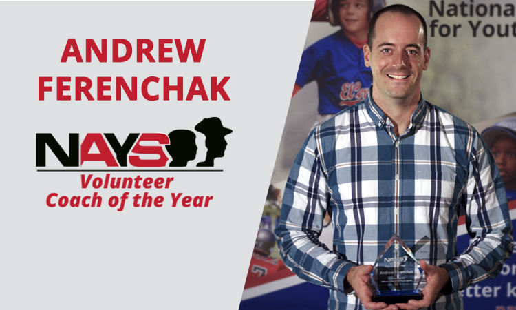 NAYS Volunteer Coach of the Year: Andrew Ferenchak